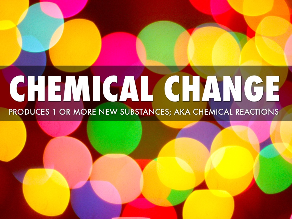 Chemical Reactions By Alyssa Kay