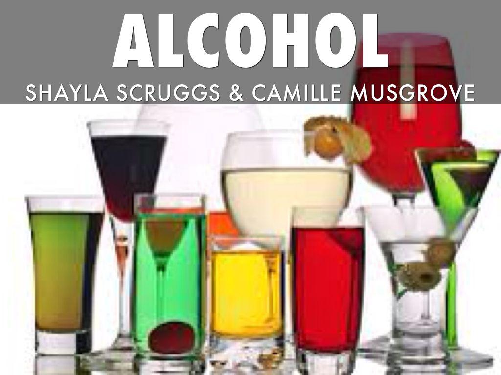 Alcohol Presentation By Shayla Scruggs