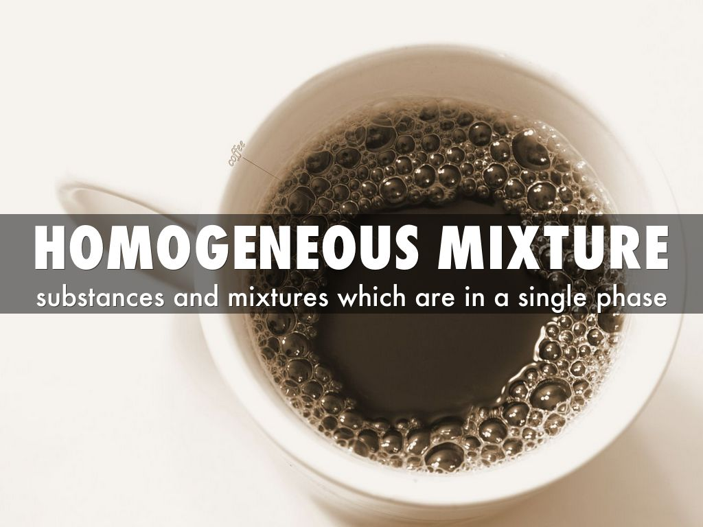 Homogeneous Mixture By Mujinedz