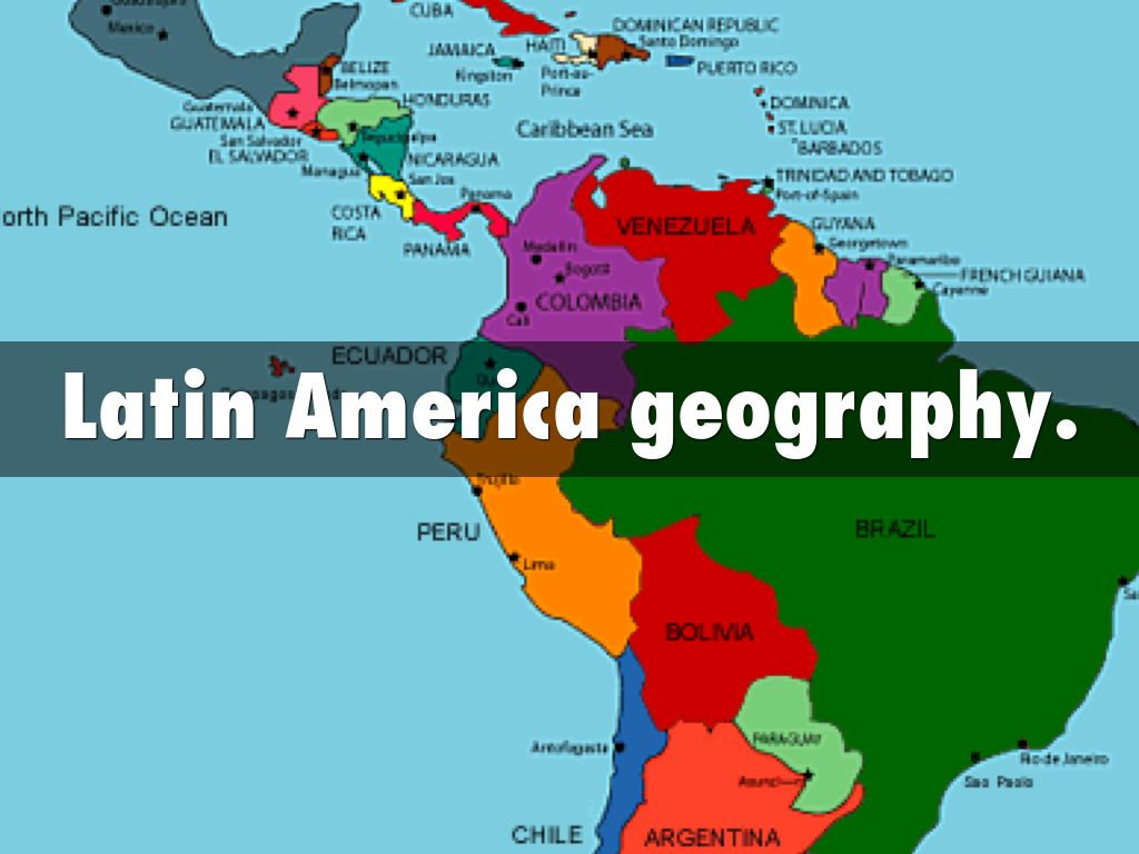 Copy Of Latin America Geography By Neiko Anderson