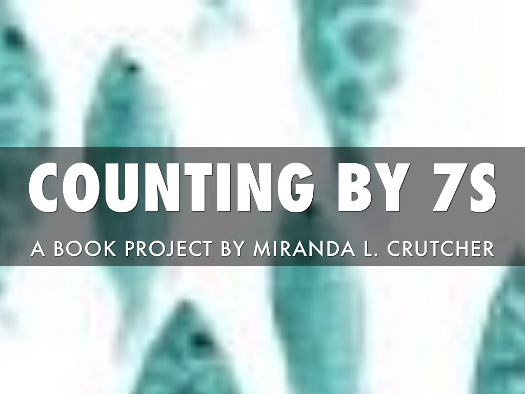 Counting By 7s By Miranda Crutcher