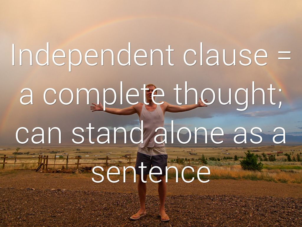 Clauses Independent And Subordinate Dependent By