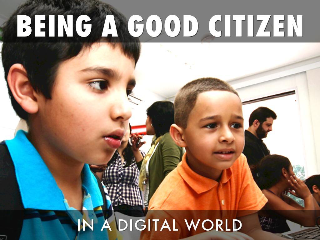 Being A Good Digital Citizen By Michael Schmidt