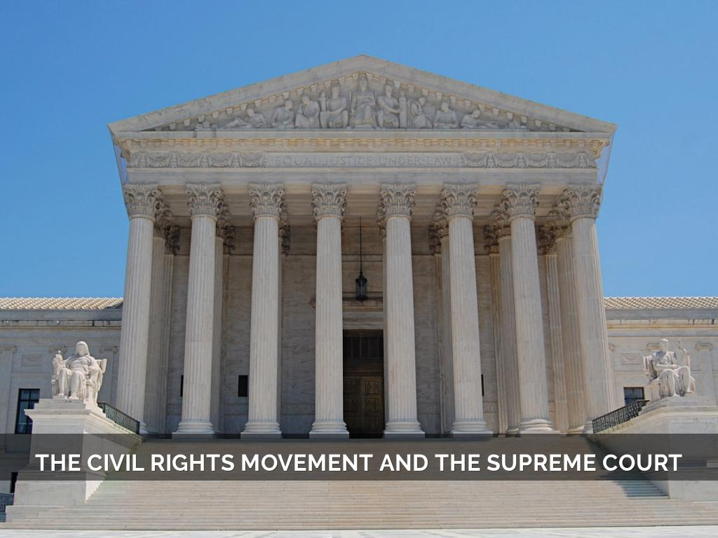 The Civil Rights Movement And The Supreme Court By