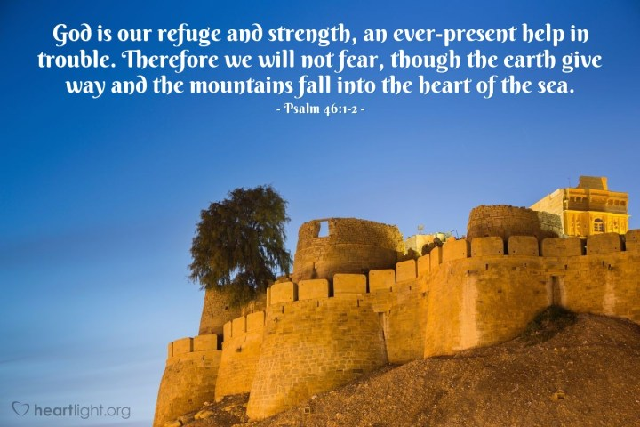 Illustration of Psalm 46:1-2 — God is our refuge and strength, an ever-present help in trouble. Therefore we will not fear, though the earth give way and the mountains fall into the heart of the sea.