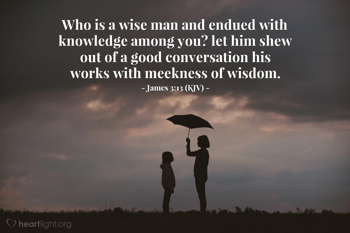 Today's Verse – James 3:13 (KJV)