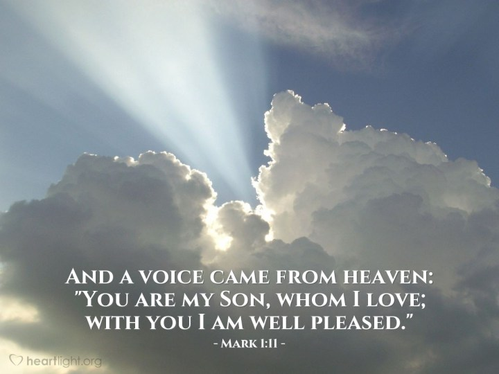 """Illustration of Mark 1:11 — And a voice came from heaven: """"You are my Son, whom I love; with you I am well pleased."""""""