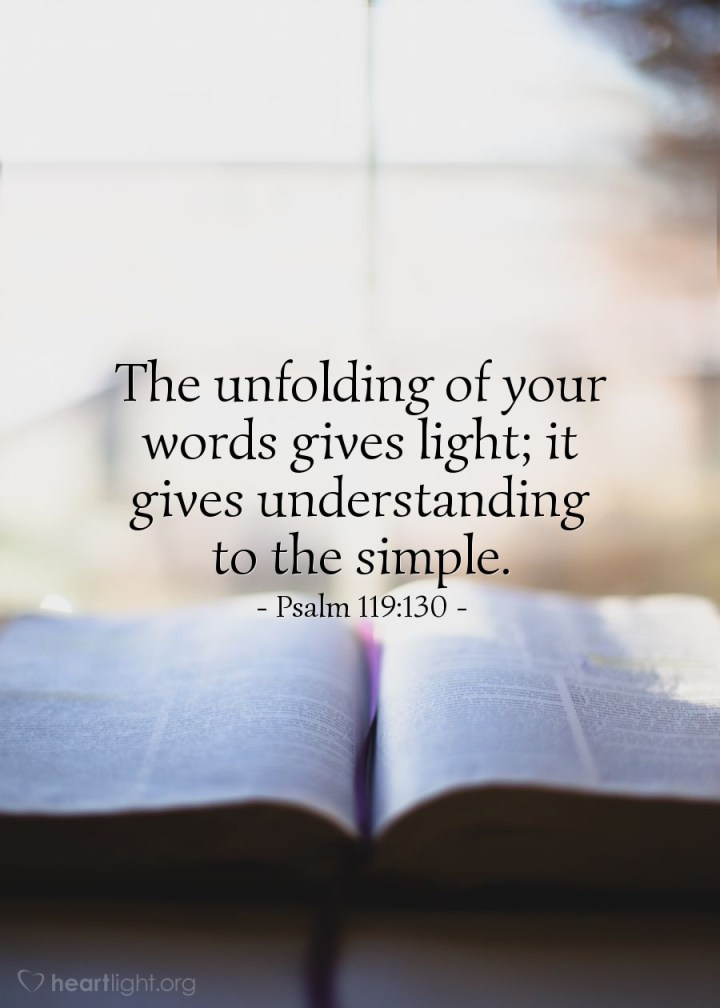 Illustration of Psalm 119:130 — The unfolding of your words gives light; it gives understanding to the simple.