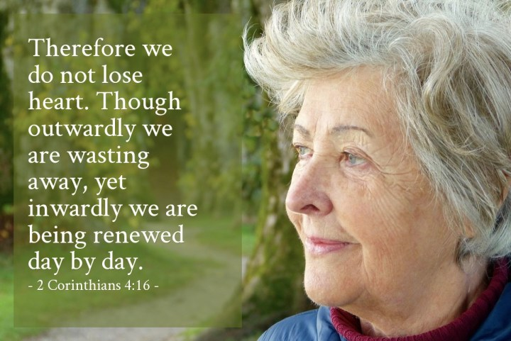 Illustration of 2 Corinthians 4:16 — Therefore we do not lose heart. Though outwardly we are wasting away, yet inwardly we are being renewed day by day.
