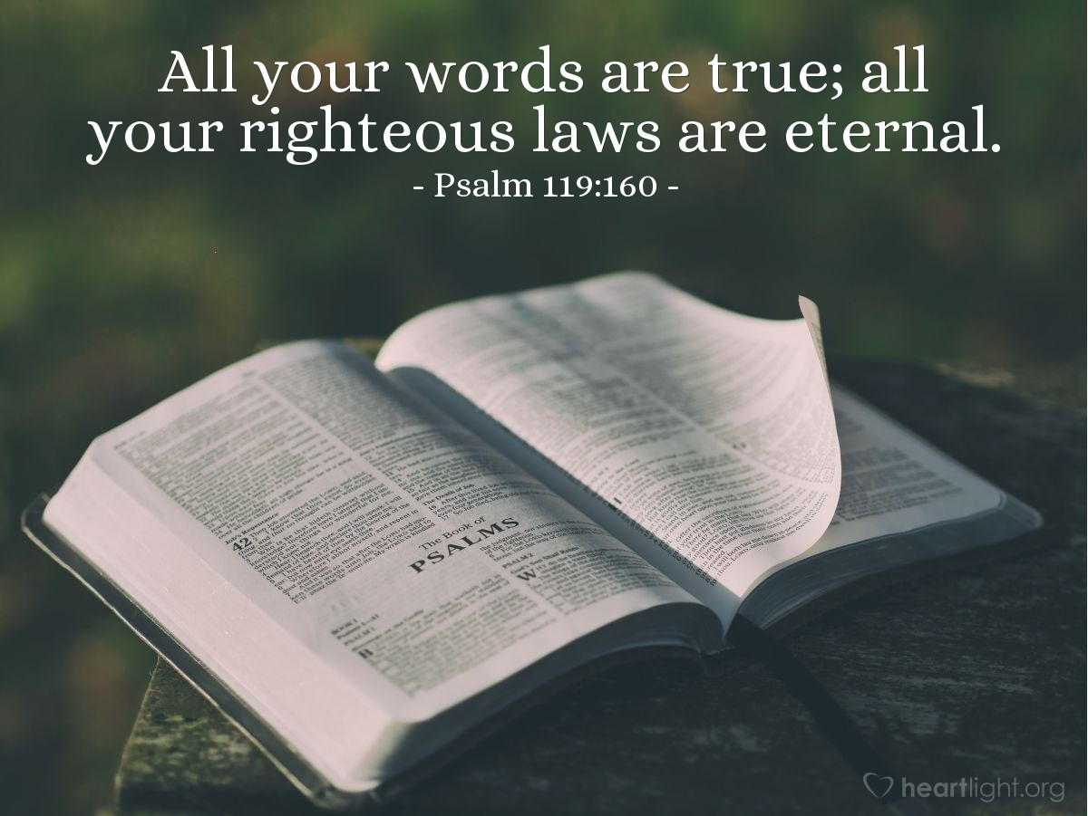 Illustration of Psalm 119:160 — All your words are true; all your righteous laws are eternal.