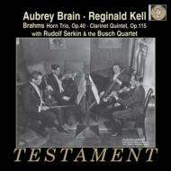 ブラームス/Clarinet Quintet  Horn Trio: Kell A.brain R.serkin A.busch