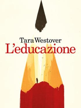 L' educazione - Tara Westover - Libro - Feltrinelli - I narratori | IBS