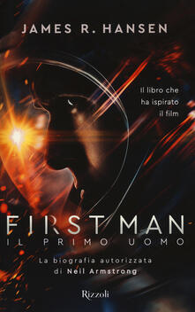 First man. Il primo uomo - James R. Hansen - copertina