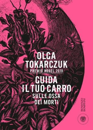 """Olga Tokarczuk """"Guida il tuo carro sulle ossa dei morti"""""""