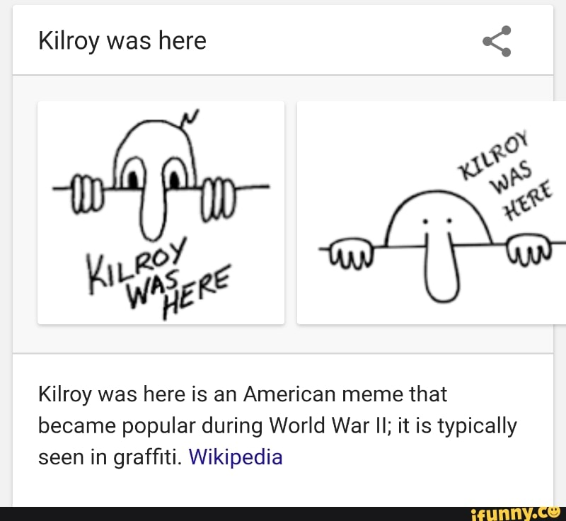 Kilroy Was Here Kilroy Was Here Is An American Meme That Became