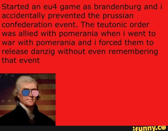 Started An Eu4 Game As Brandenburg And I Accidentally Prevented