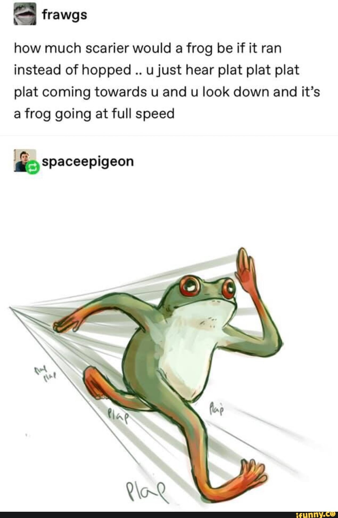 How Much Scarier Would A Frog Be If It Ran Instead Of Hopped