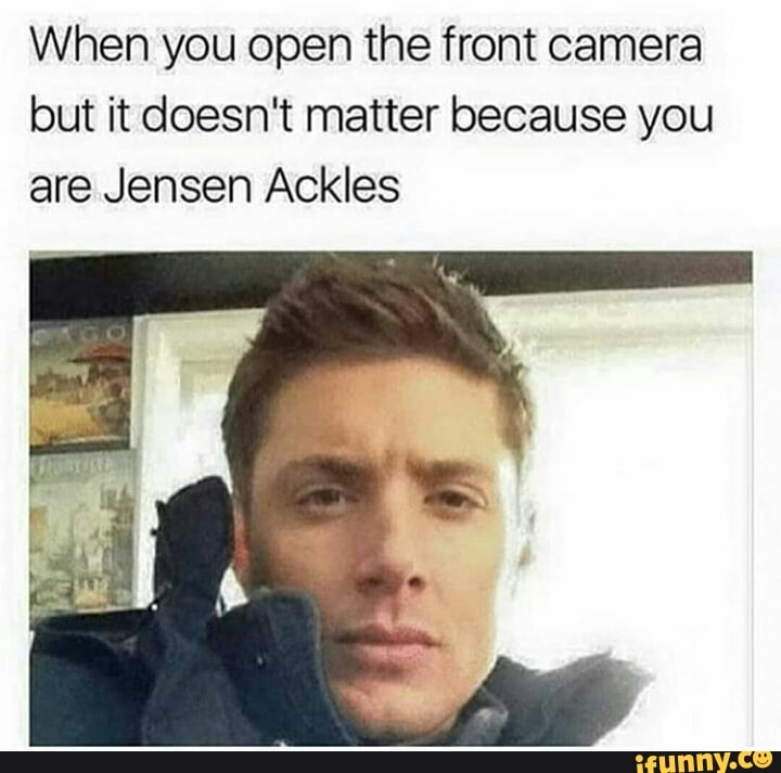 When You Switch To Your Front Camera Funny Quotes Just For