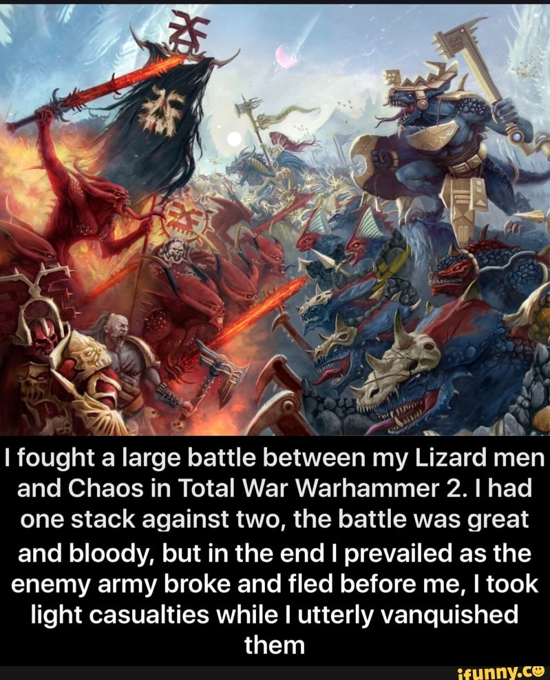 A 24 I Fought A Large Battle Between My Lizard Men And Chaos In