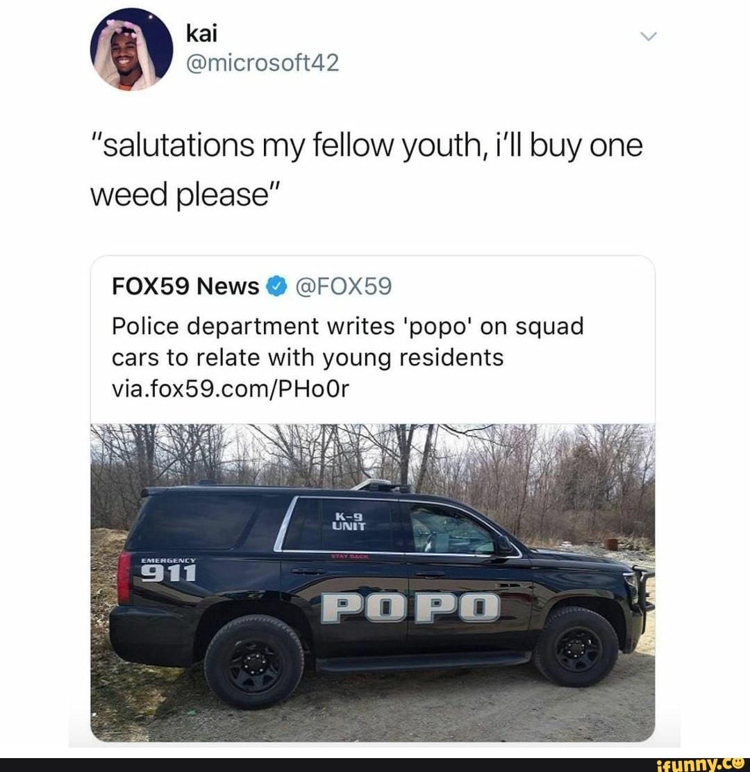 Salutations My Fellow Youth I Ii Buy One Weed Please Fox59 News