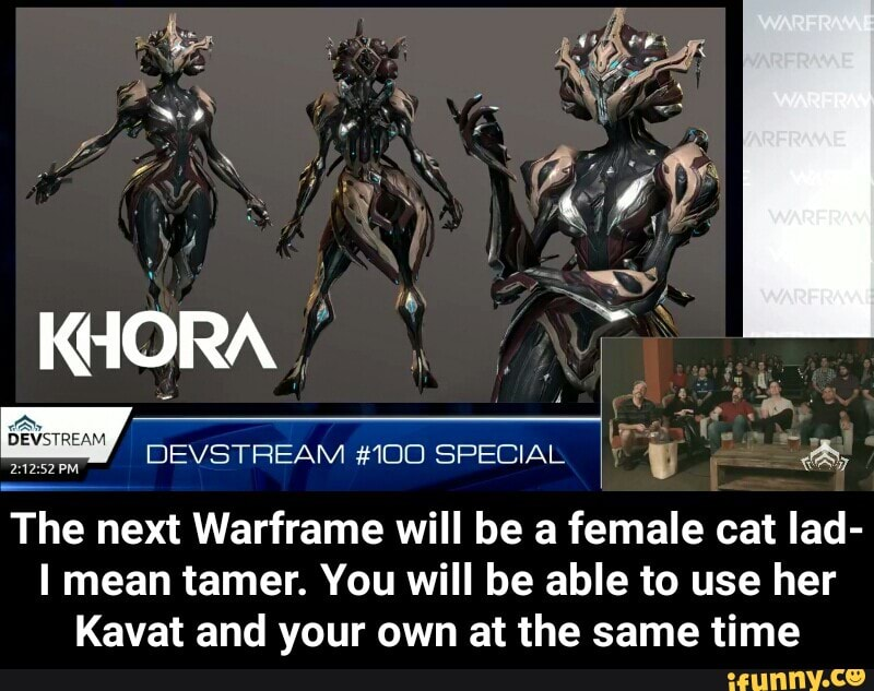 The Next Warframe Will Be A Female Cat Lad I Mean Tamer You Will