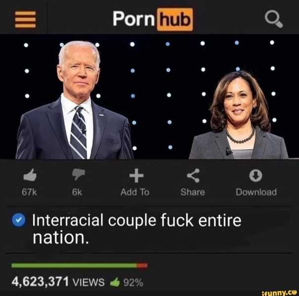 Add To Share Download Interracial couple fuck entire nation. 4,623,371  VIEWS @ 92% - iFunny :)