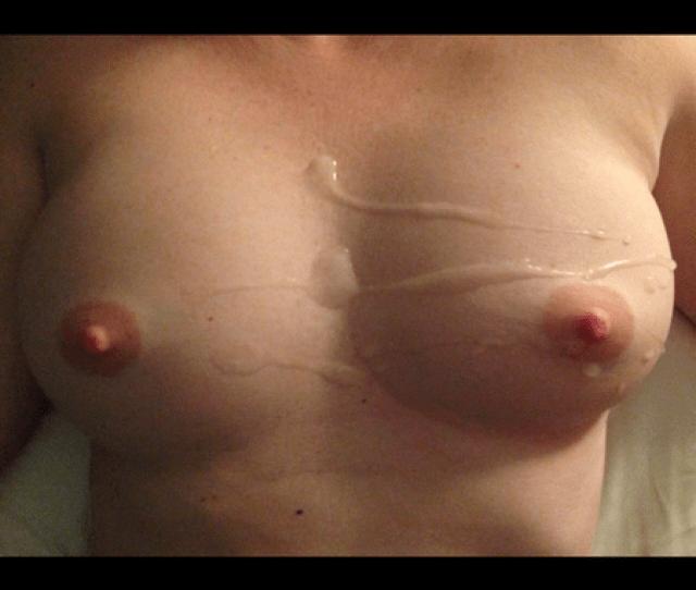 Big Tits Cum Cum On Tits Hard Nipples Nude Wife