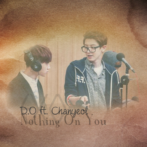 D.O EXO - Nothing On You (Guitar By Park Chanyeol) MP3