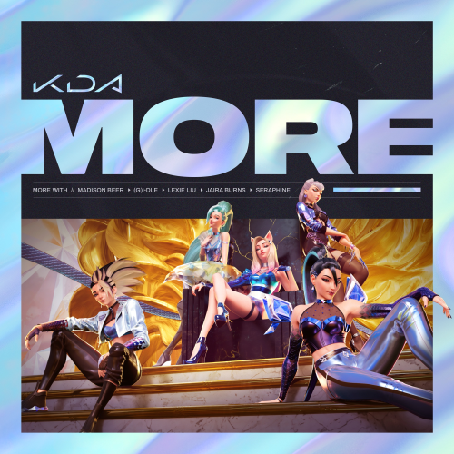 KDA, Madison Beer & (G)I-DLE - More (feat. Lexie Liu, Jaira Burns, Seraphine & League of Legends) MP3