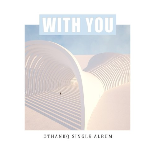 OTHANKQ (오땡큐) - with you MP3
