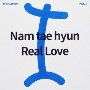 Nam Tae Hyun (South Club) - Real Love (OST Rich Man Part.2).mp3