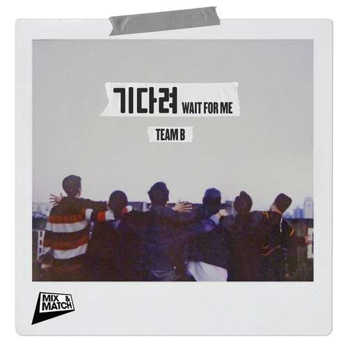 Team B (iKON) - Wait For Me MP3