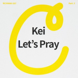 Kei (Lovelyz) - Let's Pray (OST Rich Man Part.3).mp3