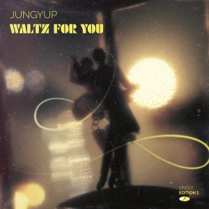 Jung Yup - Waltz For You MP3