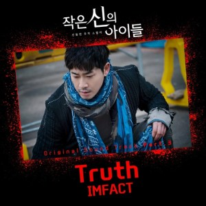 IMFACT - Truth (OST Children of a Lesser God).mp3