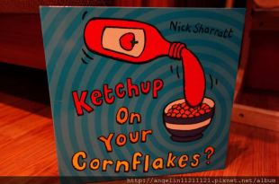 同大爺書報●Ketchup on Your Cornflakes? ●孩子聽完一定大笑的神奇繪本
