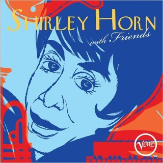 Shirley Horn – Shirley Horn With Friends (2018)
