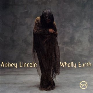 Abbey Lincoln – Wholly Earth (1998)