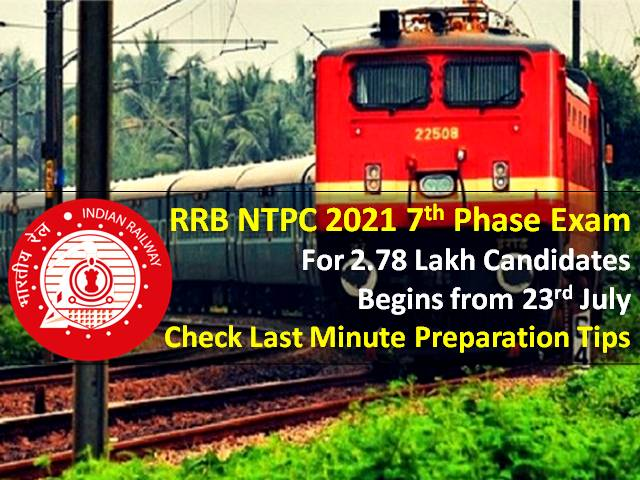 RRB NTPC 2021 7th Phase Exam for 2.78 Lakh Candidates Begins from 23rd July: Check Last Minute Preparation Tips
