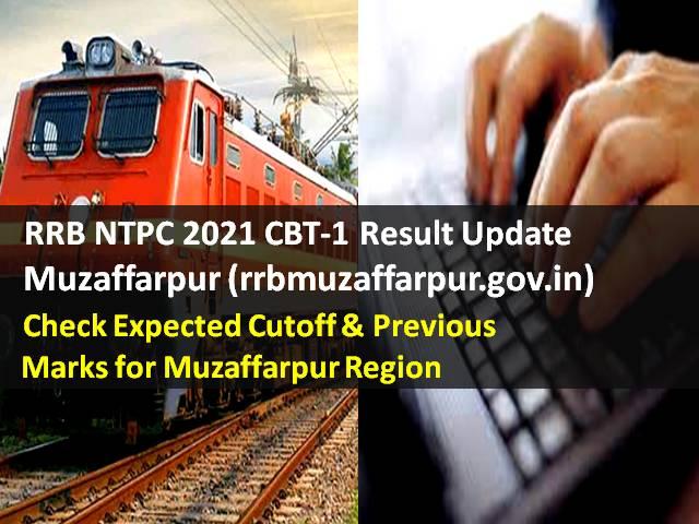 आरआरबी एनटीपीसी 2021 सीबीटी -1 परिणाम @ rrbmuzaffarpur.gov.in: मुजफ्फरपुर क्षेत्र के लिए अपेक्षित कटऑफ और पिछले अंक की जांच करें