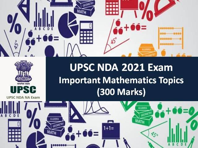 Check Important Mathematics Topics (300 Marks) for Written NDA Exam