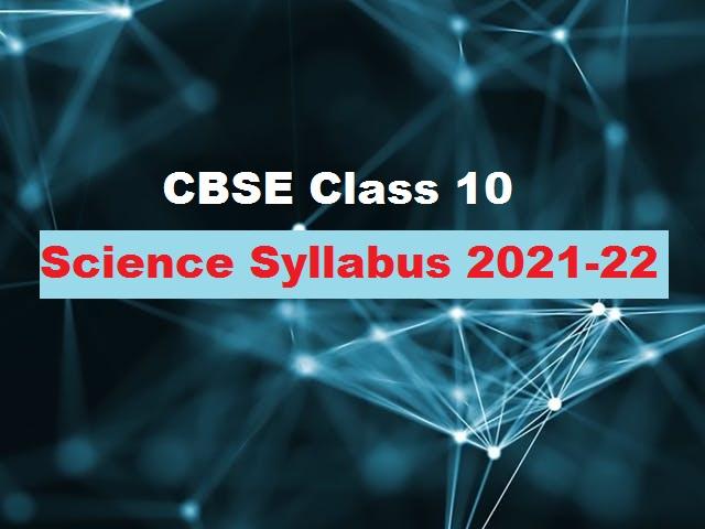 CBSE Class 10 Science Syllabus 2021-2022
