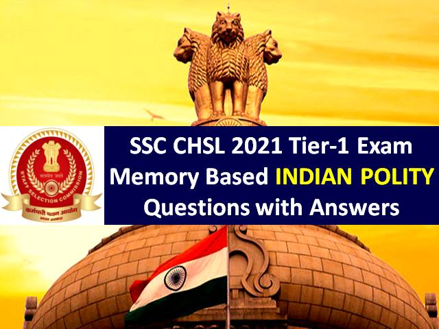 2021SSCCHSLMemoryBasedIndianPolityQuestionswithAnswers