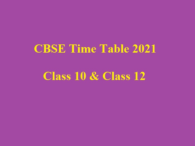 CBSE Date Sheet 2021 – 10th, 12th: CBSE Time Table 2021