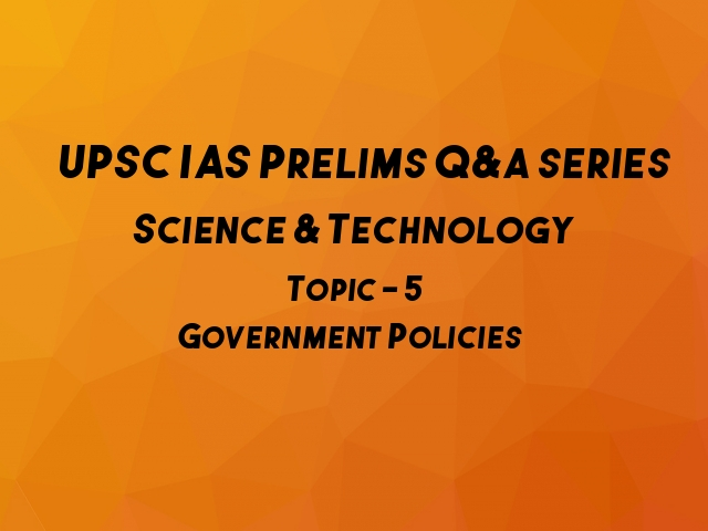 upsc prelims Science Technology govt policies questions