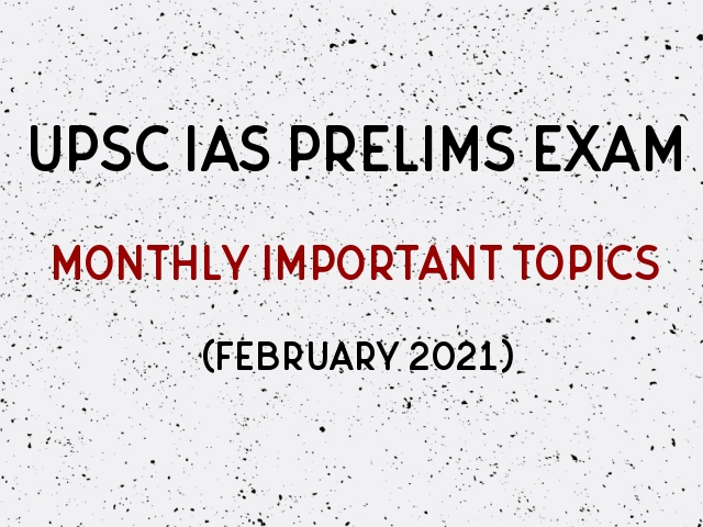 UPSC IAS Prelims 2021: Important Monthly Topics for Preparation