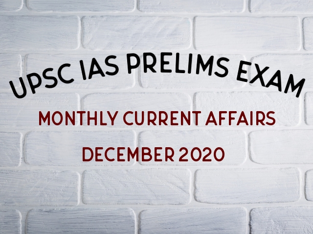 UPSC IAS Prelims 2021: Monthly Current Affairs & GK Topics for Preparation