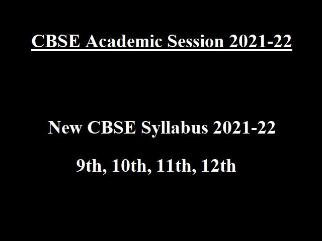 cbse syllabus 2021 22 CBSE Academic Session 2021 22