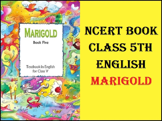 NCERT Book for Class 5 English (Marigold) PDF  Latest Textbook for 2021-22