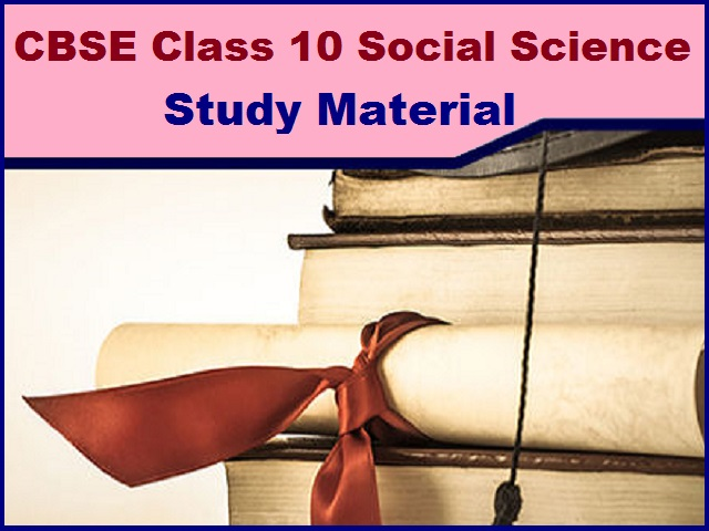 CBSE Class 10 Social Science Best Study Material for 2021-2022